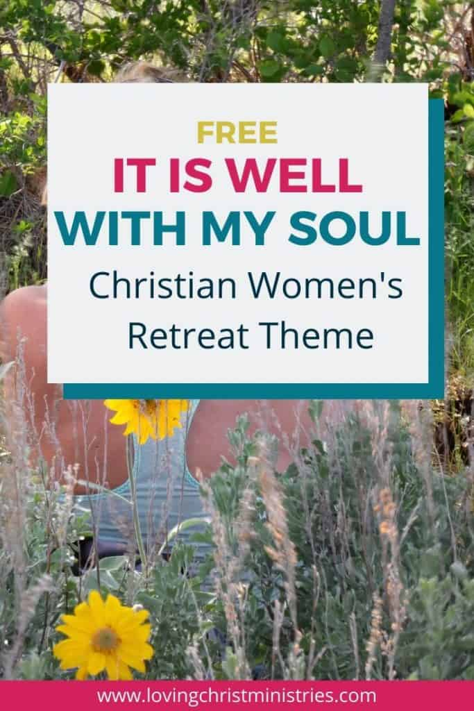 image of woman sitting in field of flowers with title text overlay - It is Well with My Soul Free Christian Women's Retreat Theme
