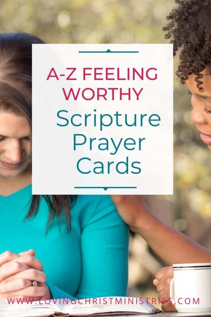 image of women praying with title text overlay - Feeling Worthy A-Z Scripture Prayer Cards
