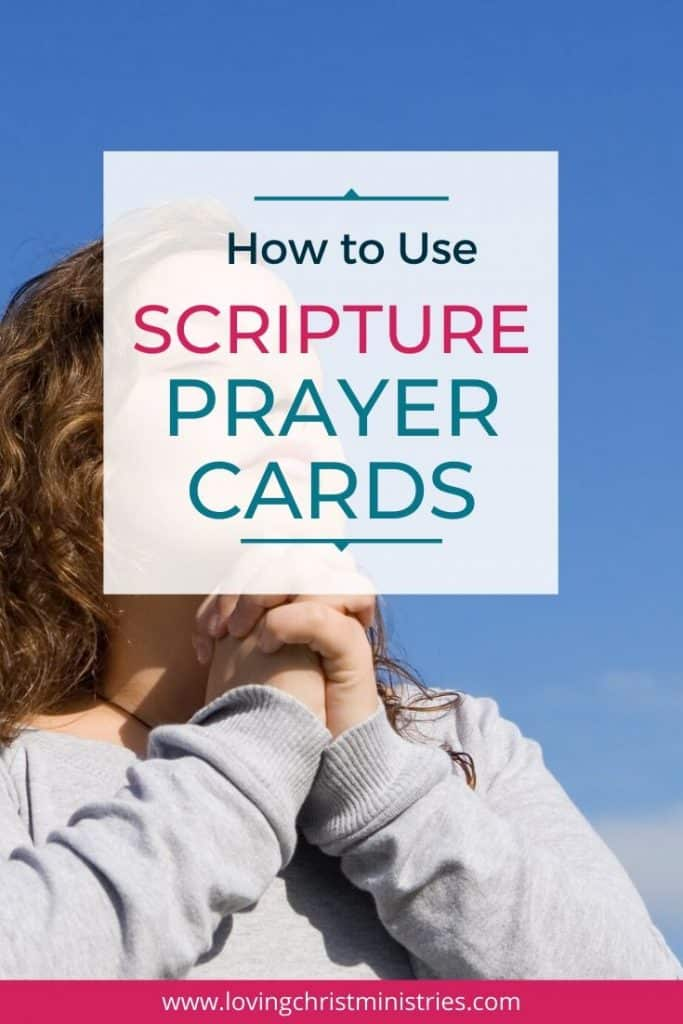 image of woman praying with title text overlay - How to Use Scripture Prayer Cards