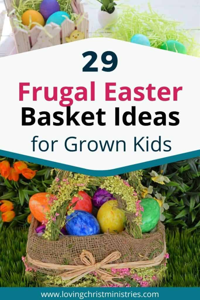 image of easter basket with title text overlay - 29 Frugal Easter Basket Ideas for Grown Children