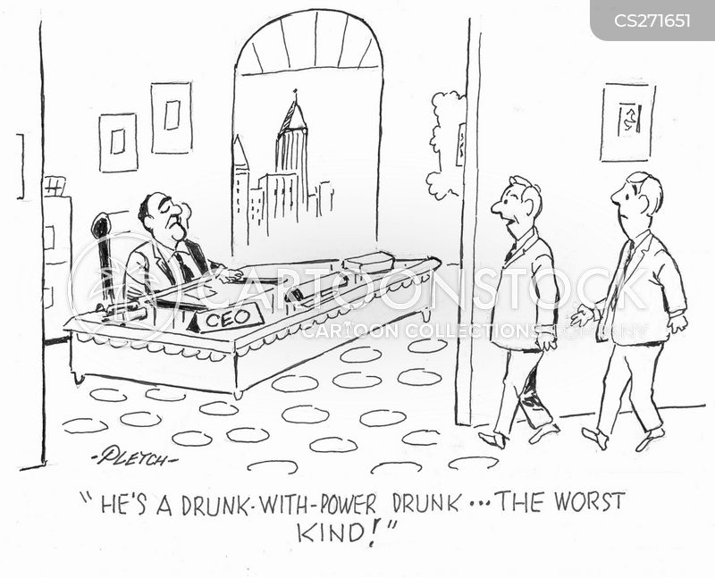 drunk with power cartoon
