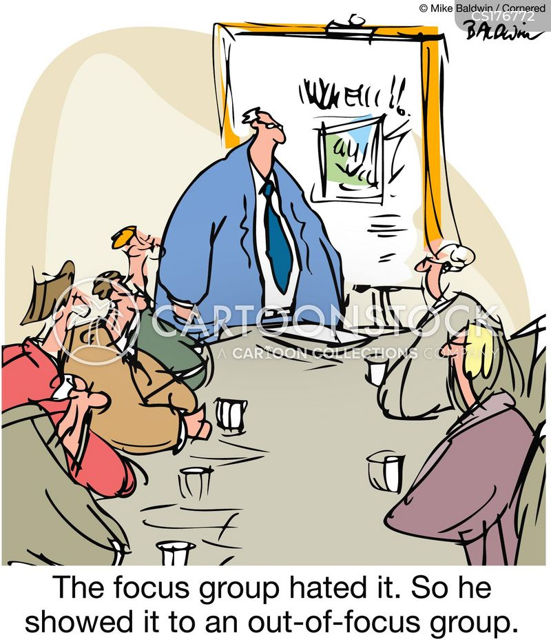 Focus Group Cartoons and Comics - funny pictures from CartoonStock