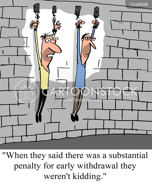 early withdrawal cartoon
