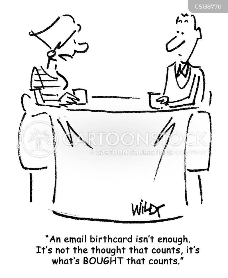E cards cartoons and comics funny pictures from cartoonstock an email birthday card isnt enough its not the thought that counts its whats bought that counts bookmarktalkfo Images