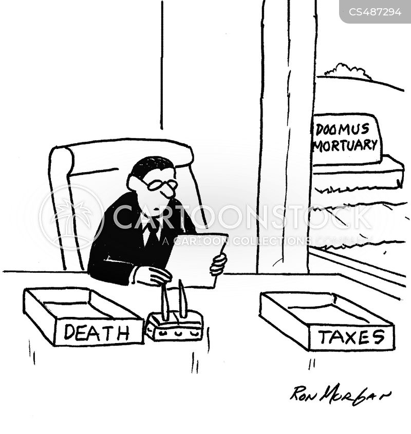 Nothing Is Certain But Death And Taxes cartoons, Nothing Is Certain But Death And Taxes cartoon, funny, Nothing Is Certain But Death And Taxes picture, Nothing Is Certain But Death And Taxes pictures, Nothing Is Certain But Death And Taxes image, Nothing Is Certain But Death And Taxes images, Nothing Is Certain But Death And Taxes illustration, Nothing Is Certain But Death And Taxes illustrations