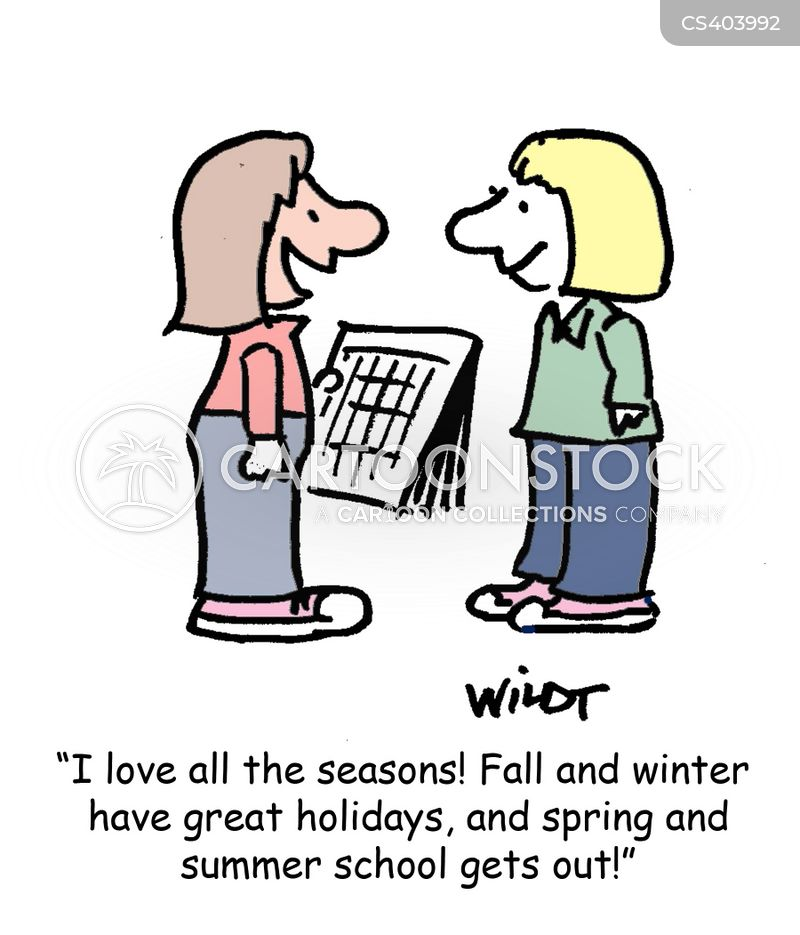 Fall And Winter Have Great Holidays Spring Summer School Gets Out