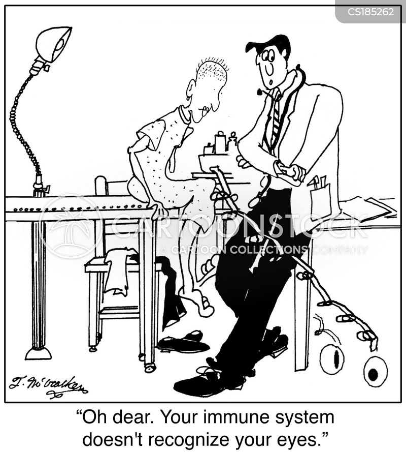'Oh dear. Your immune system doesn't recognize your eyes.'