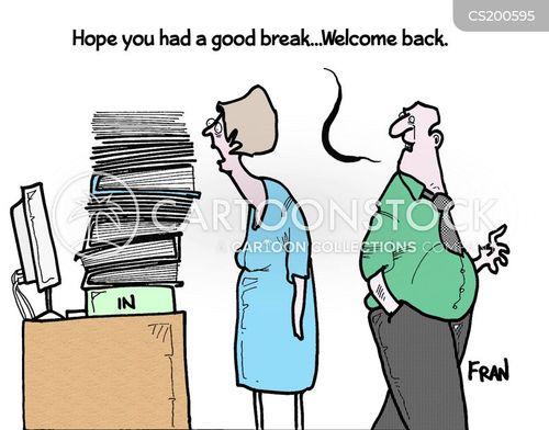 hope you had a good breakwelcome back