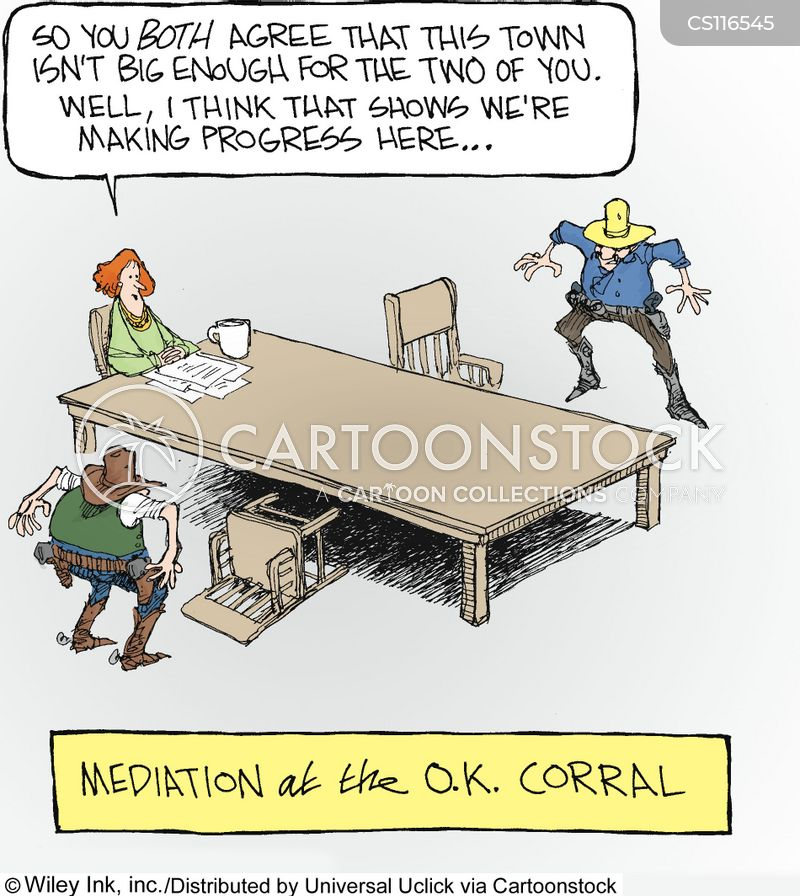 Mediation at the OK Corral.