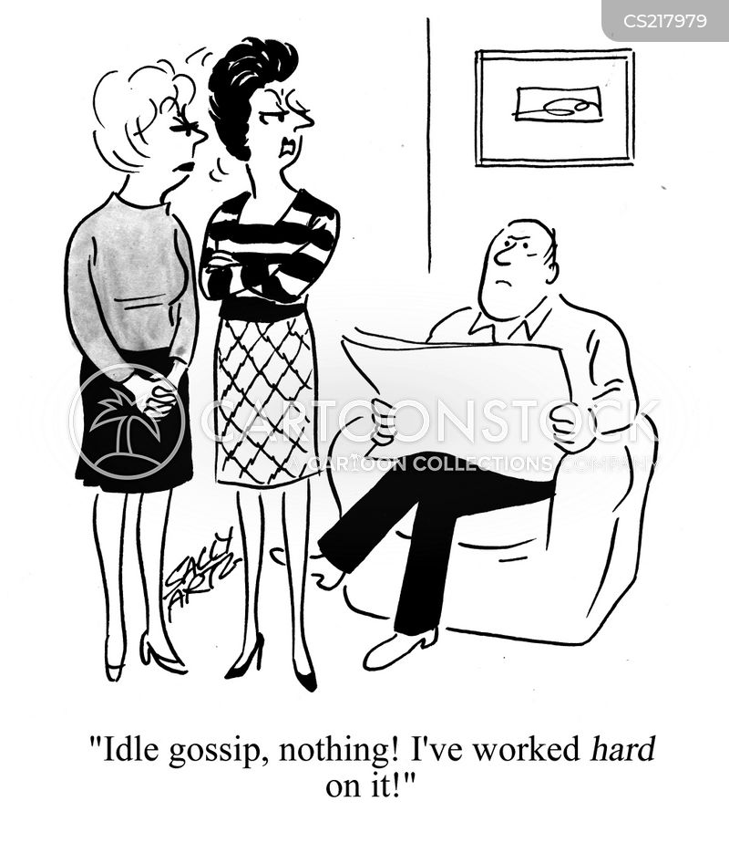 idle gossip cartoon
