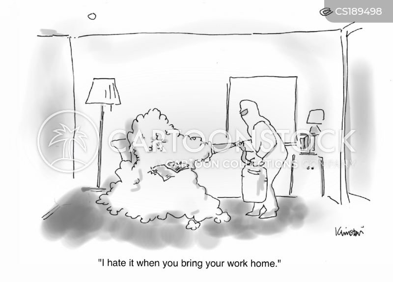 bringing your work home cartoon 7 of 7 bring work home home