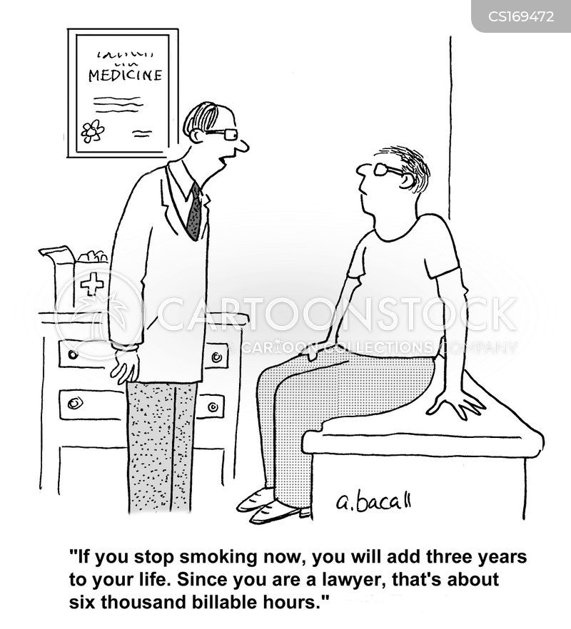 if you stop smoking now you will add three years to your life since you are a lawyer thats about six thousand billable hours