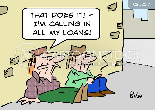 calling in loans cartoon