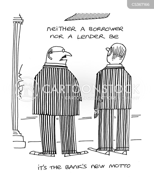 neither a borrower nor a lender be cartoon