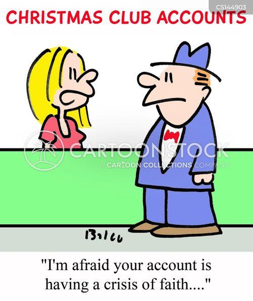 christmas club accounts im afraid your account is having a crisis of faith - Christmas Club Accounts