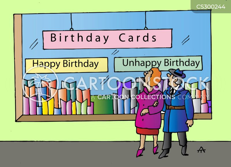 Birthday Cards Happy Birthdays And Unhappy