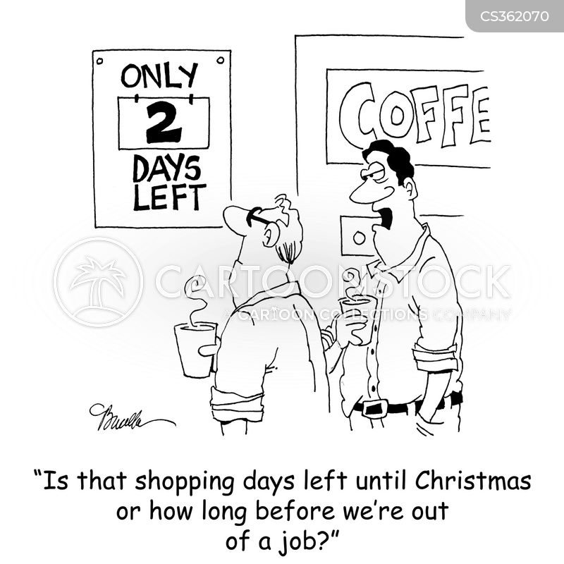 is that shopping days until christmas or how many days before were out of a job - How Many Days Before Christmas