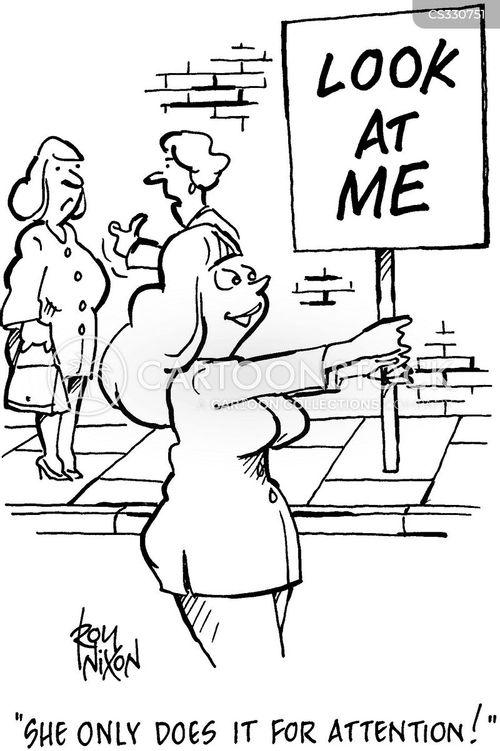attention-seeking cartoon