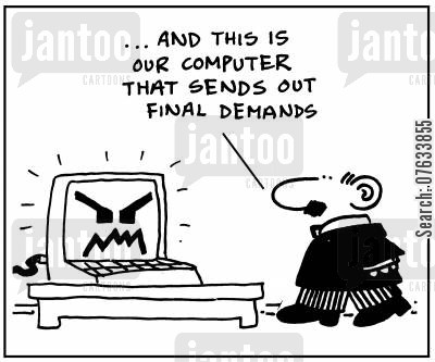final demand cartoon humor: And this is the computer that sends out final demands.