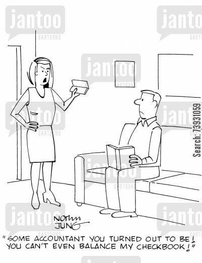 spender cartoon humor: 'Some accountant you turned out to be! You can't even balance my checkbook!'