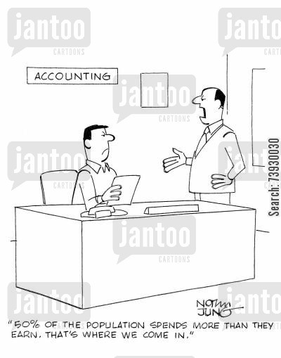 accountancy department cartoon humor: '50 of the population spends more than they earn. That's where we come in.'