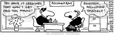 accounting errors cartoon humor: You have 17 creditors that won't get paid this month. Eighteen, including yourself.