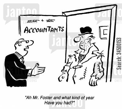 economic slump cartoon humor: Accountant - Ah Mr Foster, what kind of year have you had?