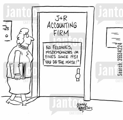 scruples cartoon humor: Accounting Firm has door sign: 'No Felonies, Misdemeanors or Fines Since 1951 ... You Do the Math!'