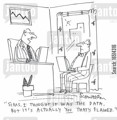 flaw cartoon humor: 'Sims, thought it was the data, but it's actually you that's flawed.'