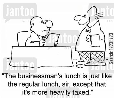 do lunch cartoon humor: 'The businessman's lunch is just like the regular lunch, sir, except that it's more heavily taxed.'