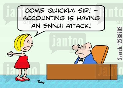 accountancy departments cartoon humor: 'Come quickly, sir! - Accounting is having an ennui attack!'