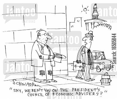 economic failure cartoon humor: 'Say, weren't you on the president's council of economic advisers?'