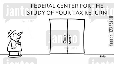 federal centers cartoon humor: Federal Center for the Study of your Tax Return.