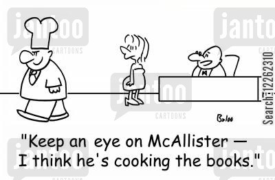 cooking the books cartoon humor: 'Keep an eye on McAllister -- I think he's cooking the books.'