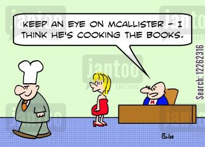cook the books cartoon humor: 'Keep an eye on McAllister -- I think he's cooking the books.'