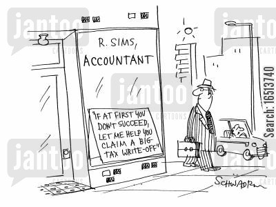 tax write-offs cartoon humor: If at first you don't succeed, let me help you claim a big tac write-off.