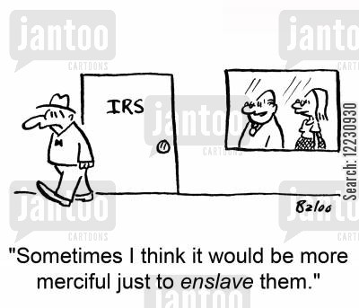 deduction cartoon humor: 'Sometimes I think it would be more merciful just to enslave them.'