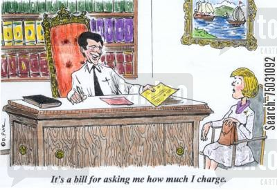 ripoff cartoon humor: 'It's a bill for asking how much I charge.'