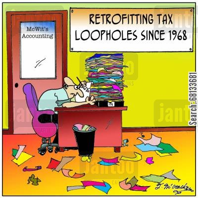 tax evader cartoon humor: Retrofitting Tax Loopholes Since 1968.