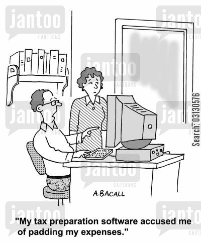 paying expenses cartoon humor: My tax preparation software accused me of padding my expenses.