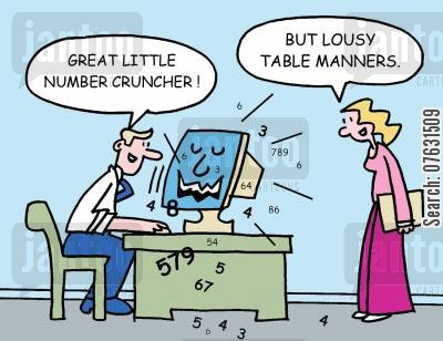 number cruncher cartoon humor: -Great little number cruncher! -But lousy table manners.