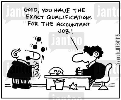 number cruncher cartoon humor: 'Good, you have the exact qualifications for the accountant job.'