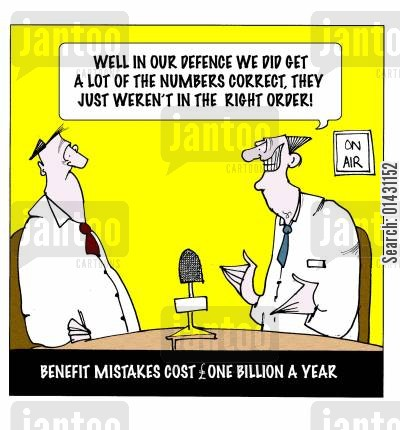 benefit mistakes cartoon humor: Benefit mistakes cost £one billion a year... Well, in our defence we did get a lot of the numbers correct, they just weren't in the right order.