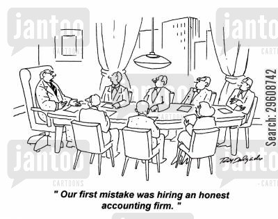 admits cartoon humor: 'Our first mistake was hiring an honest accounting firm.'