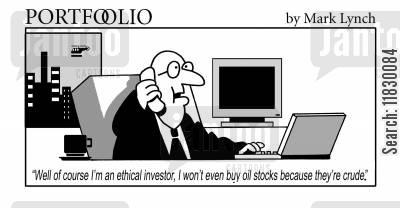 crude oil cartoon humor: 'Of course I'm an ethical investor, I won't even buy oil stocks because they're crude'
