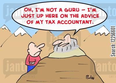 tax accountant cartoon humor: 'Oh, I'm not a guru -- I'm just up here on the advice of my tax accountant.'
