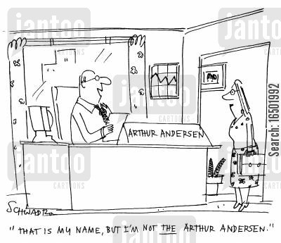 namesakes cartoon humor: That is my name, but I'm not the Arthur Andersen.