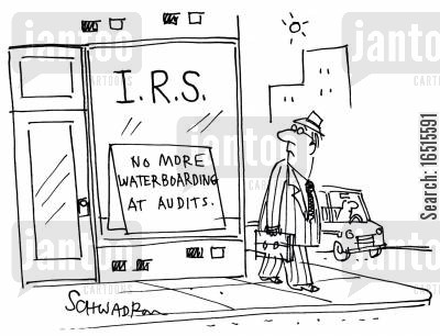 interrogating cartoon humor: IRS No more waterboarding at audits.