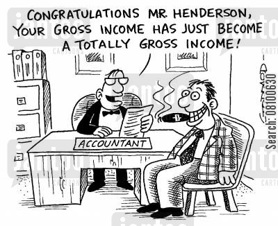 remuneration cartoon humor: 'Congratulations Mr. Hendeson, your gross income has just become a totally gross income!'