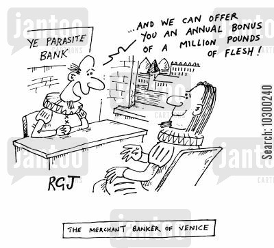 annual bonus cartoon humor: The Merchant Banker of Venice